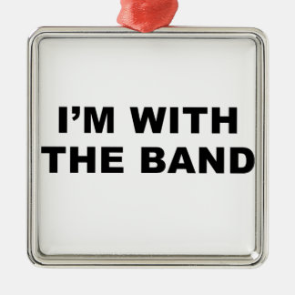 I'm with the band. Silver-Colored square decoration