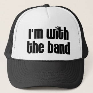 I'm with the Band Trucker Hat