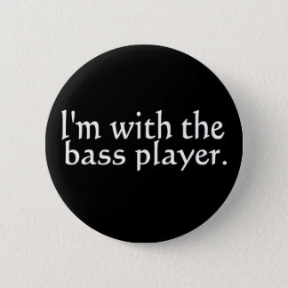 I'm with the bass player, Fun Gift for band friend 6 Cm Round Badge