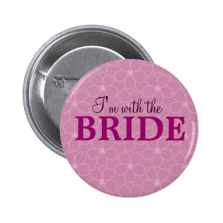 I'm with the bride badge _Hen & Bacherolette party
