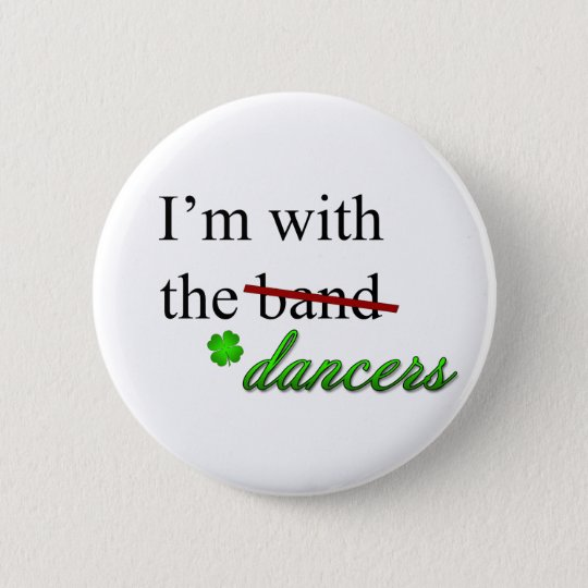 I'm with the Dancers Button