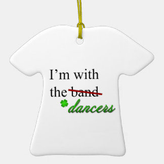 I'm with the Dancers Ornament