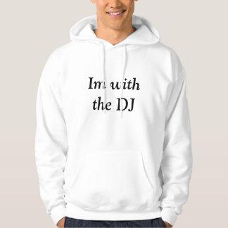 Im with the DJ Hoodie