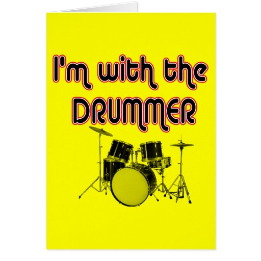 I'M WITH THE DRUMMER GREETING CARDS