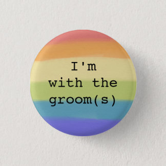 I'm with the Groom(s) Button-Gay Pride Designs 3 Cm Round Badge