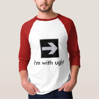 i'm with ugly T-Shirt
