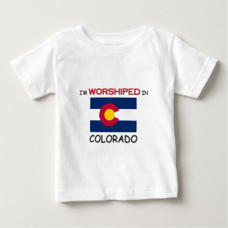 I'm Worshiped In COLORADO Baby T-Shirt