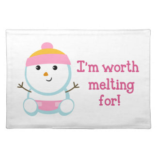 IM WORTH MELTING FOR PLACEMATS