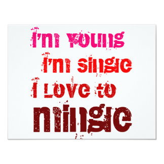 I'm Young I'm Single I Love To Mingle 11 Cm X 14 Cm Invitation Card