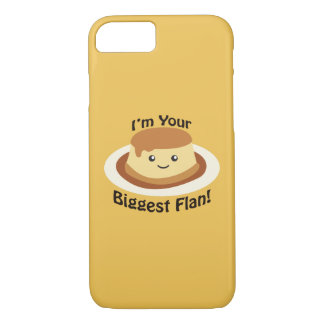 I'm your Biggest Flan iPhone 7 Case