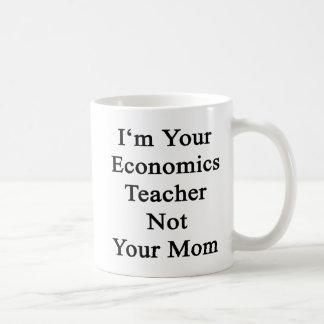 I'm Your Economics Teacher Not Your Mom Basic White Mug