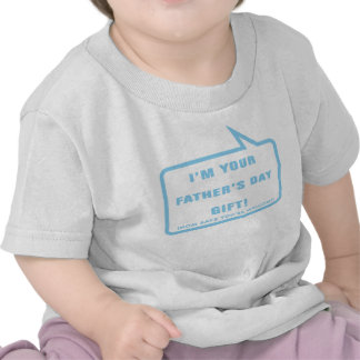 I'm your Father's Day Gift T-shirt