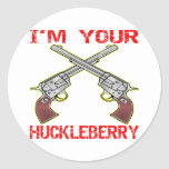 I'm Your Huckleberry 6 Guns Round Sticker