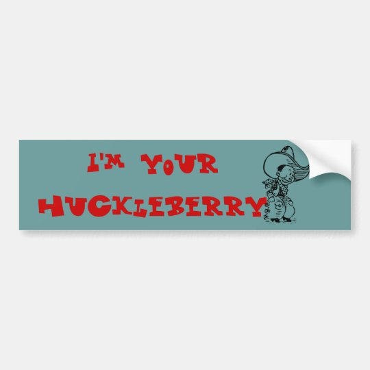 I'M YOUR HUCKLEBERRY BUMPER STICKER