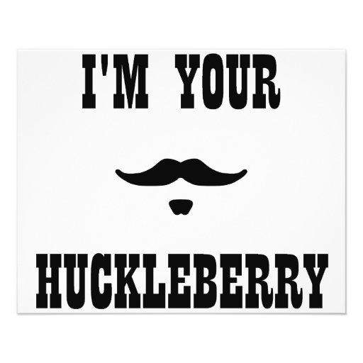 I'm Your Huckleberry Doc Holliday Personalized Flyer