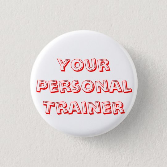 I'm Your Personal Trainer 3 Cm Round Badge
