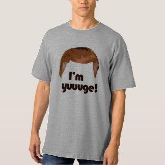I'm Yuge T-Shirt