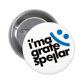 I'ma Grate Spellar - Blue 6 Cm Round Badge