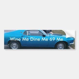 IMAG0015-1, Wine Me Dine Me 69 Me Bumper Sticker