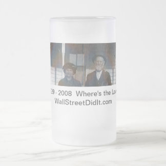 IMAGE059, 1929 - 2008  Where's the Law?  WallSt... Frosted Glass Mug