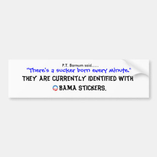 """images,  """"There's a sucker born every minute."""",... Bumper Sticker"""
