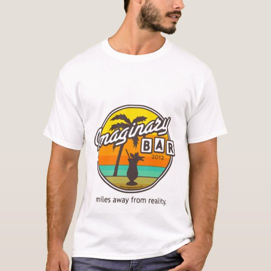 Imaginary Bar Miles Away From Reality T-shirt