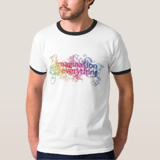 Imagination is everything! T-Shirt