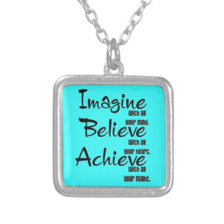 IMAGINE BELIEVE ACHIEVE WITH ALL YOUR MIND HEART NECKLACES