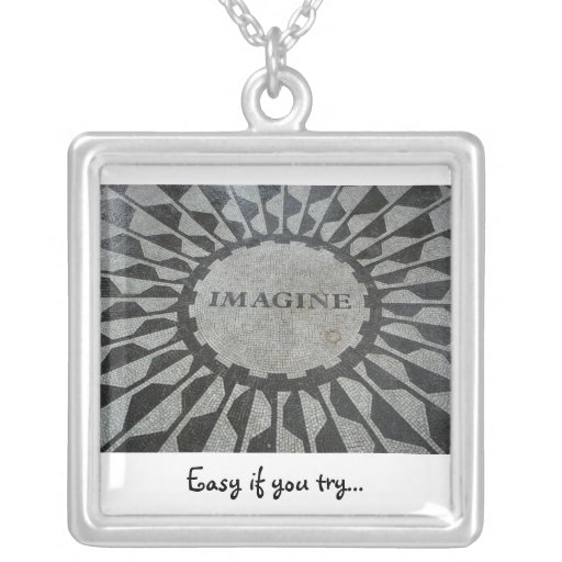 Imagine, Easy if you try... Necklace