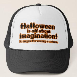 Imagine I'm Wearing a Costume Trucker Hat