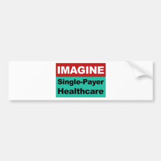 Imagine Single Payer Healthcare Bumper Sticker