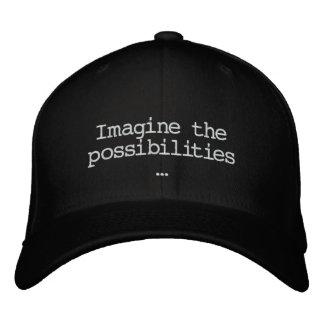 Imagine the possibilities Embroidered Hat