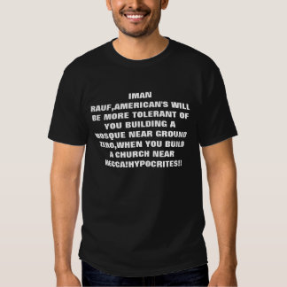 IMAN RAUF,AMERICAN'S WILL BE MORE TOLERANT OF Y... TEE SHIRT