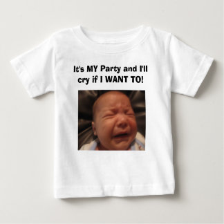IMG_0133, It's MY Party and I'll cry if I WANT TO! Baby T-Shirt
