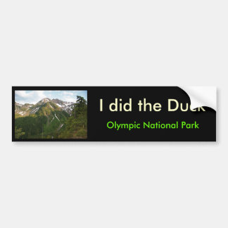 IMG_2120, I did the Duck, Olympic National Park Bumper Sticker