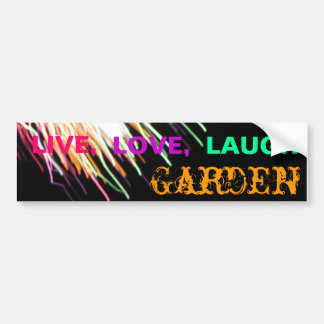 IMG_3136, LIVE,, LOVE,, LAUGH, Garden Bumper Sticker