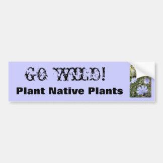 IMG_3801, GO WILD!, Plant Native Plants Car Bumper Sticker