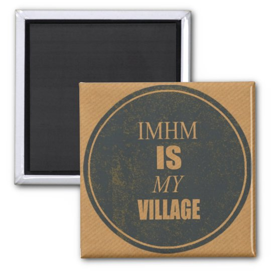 IMHM is my village Fridge Magnet