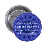 Immanual Kant Animal Rights  quote 6 Cm Round Badge