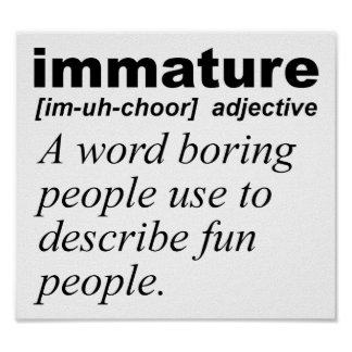 Immature Definition Funny Poster
