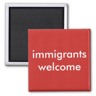 immigrants welcome square magnet