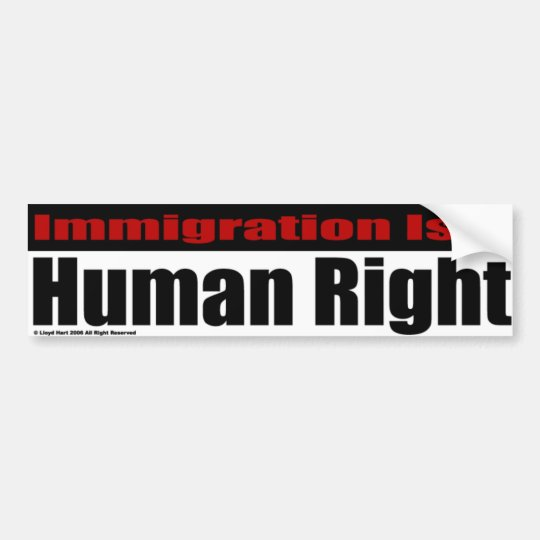 Immigration Is A Human Right Bumper Sticker