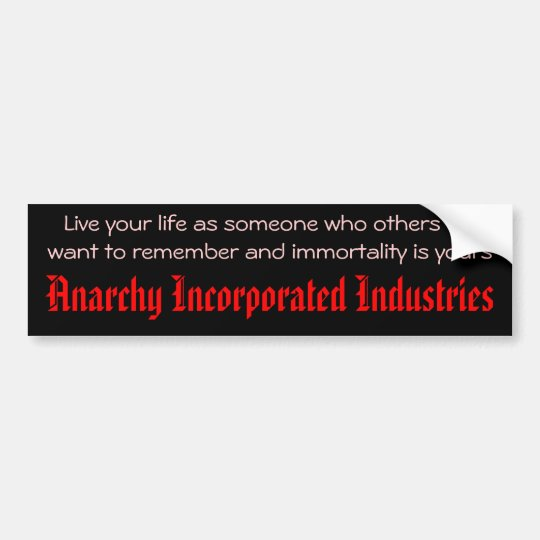 Immortality is yours bumper sticker
