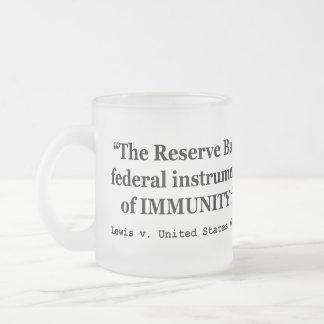 Immunity of the Federal Reserve Banks Lewis v US Frosted Glass Mug