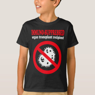 Immuno-suppressed organ transplant recipient t shirt