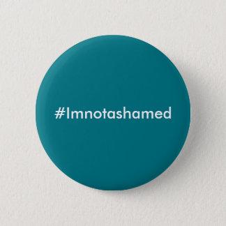 #imnotashamed support badge