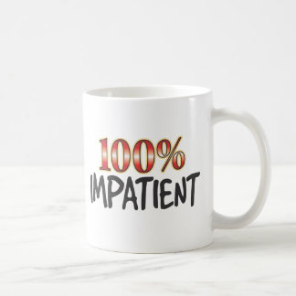 Impatient 100 Percent Basic White Mug