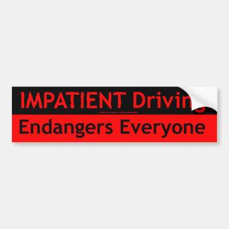 Impatient Driving Endangers Everyone Bumper Sticker