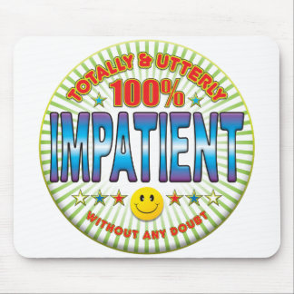 Impatient Totally Mousepads