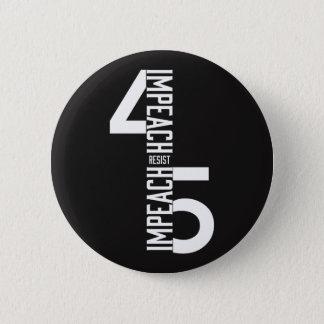 IMPEACH #45 RESIST 6 CM ROUND BADGE